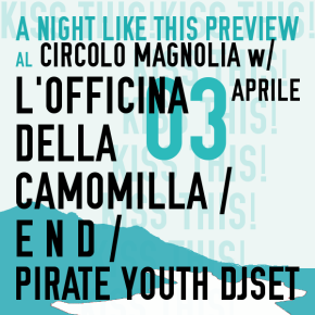 A NIGHT LIKE THIS FESTIVAL PREVIEW w/ L'Officina della camomilla