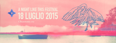 A Night Like This Festival  18 Luglio 2015 - Chiaverano (TO)