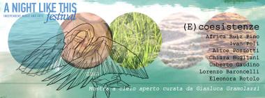 (e)coesistenze - mostra a cura di Gianluca Gramolazzi