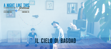 A Night Like This Festival 2016 - il cielo di Bagdad