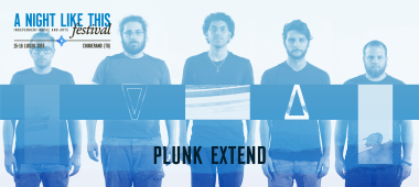 A Night Like This Festival 2016 - PLUNK EXTEND