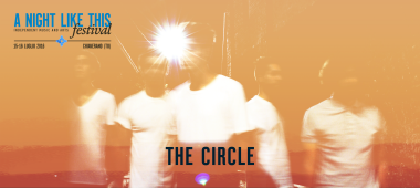 A Night Like This Festival 2016 - the circle