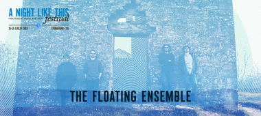 A Night Like This Festival 2016 - the floating ensemble