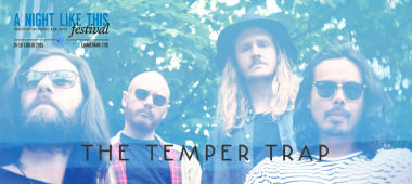 A Night Like This Festival 2016 - The Temper Trap