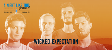 A Night Like This Festival 2016 - Wicked Expectation
